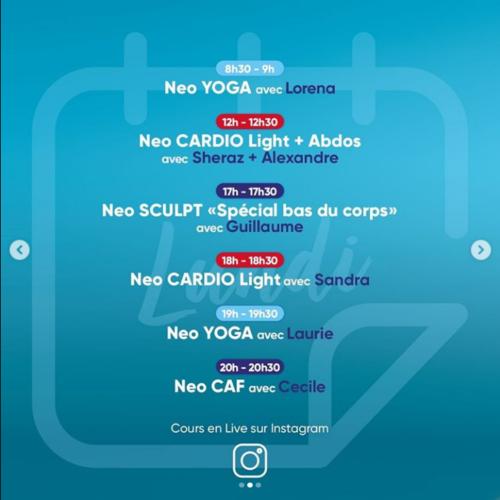 affiche présentant un programme d'activités sportives sur une journée : 8h30-9 Neo Yoga avec Lorena, 12h-12h30 Neo cardio light + abdos avec Sheraz et Alexandre etc  mention : cours en live sur Instagram